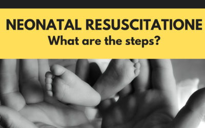 Neonatal Resuscitation – What are the steps?
