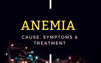 Anemia – Cause, Symptoms & Treatment